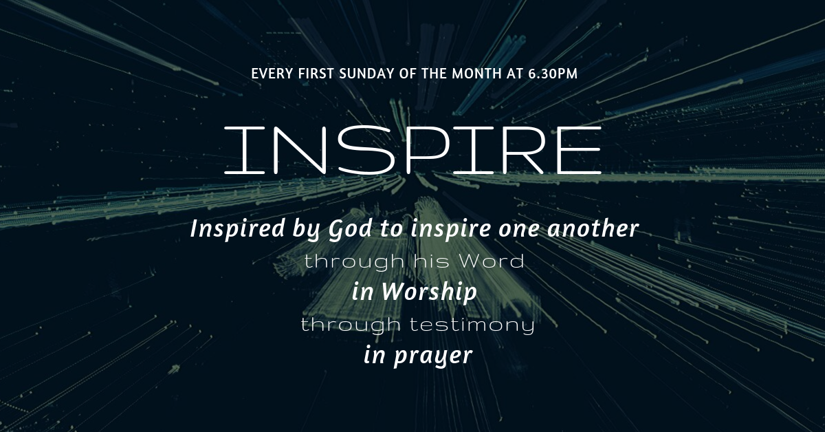 Inspire - meets 6.30pm on the first Sunday of every month